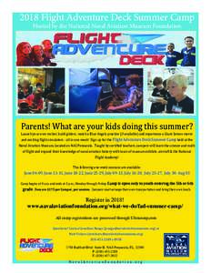 2018 Flight Adventure Deck Summer Camp Hosted by the National Naval Aviation Museum Foundation Parents! What are your kids doing this summer? Launch your own rocket, build gliders, watch a Blue Angels practice (if availa