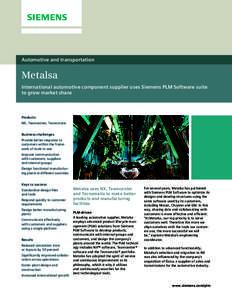 Automotive and transportation  Metalsa International automotive component supplier uses Siemens PLM Software suite to grow market share