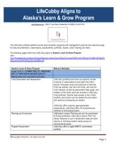 LifeCubby Aligns to Alaska's Learn & Grow Program www.lifecubby.me 6240-C Frost Road, Westerville OH7815 The LifeCubby software platform serves early education programs with management systems and classr