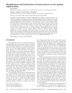Identification and localization of sound sources in the median sagittal plane Brad Rakerda) Department of Audiology and Speech Sciences, Michigan State University, East Lansing, MichiganWilliam M. Hartmannb) and