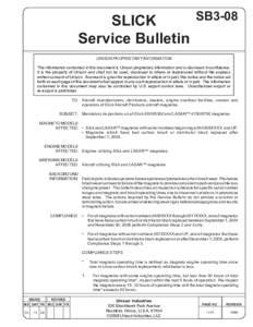 SB3-08 SLICK Service Bulletin UNISON PROPRIETARY INFORMATION The information contained in this document is Unison proprietary information and is disclosed in confidence. It is the property of Unison and shall not be used