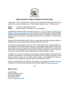 MEDIA ADVISORY: ROBING CEREMONY FOR NEW JUDGE Friday, Sept. 15, 2017 (Halifax, NS) – Members of the media are invited to attend the robing ceremony for Justice Cindy Murray of the Nova Scotia Supreme Court – Family D