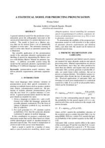 A STATISTICAL MODEL FOR PREDICTING PRONUNCIATION Florian Schiel Bavarian Archive of Speech Signals, Munich   ABSTRACT