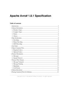 Apache Avro# 1.8.1 Specification Table of contents 1 Introduction........................................................................................................................3
