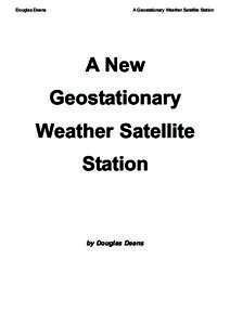 Douglas Deans  A Geostationary Weather Satellite Station A New Geostationary