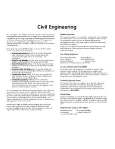 Civil Engineering Department of Civil, Architectural and Environmental Engineering As a civil engineer you will plan, design and supervise construction of many essential facilities and structures such as bridges, dams, i