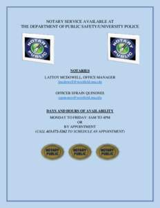 NOTARY SERVICE AVAILABLE AT THE DEPARTMENT OF PUBLIC SAFETY/UNIVERSITY POLICE NOTARIES LATTOY MCDOWELL, OFFICE MANAGER