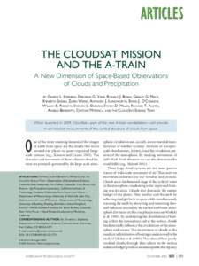 THE CLOUDSAT MISSION AND THE A-TRAIN A New Dimension of Space-Based Observations of Clouds and Precipitation BY GRAEME L. STEPHENS, DEBORAH G. VANE, RONALD J. BOAIN, GERALD G. MACE, KENNETH SASSEN, ZHIEN WANG, ANTHONY J.