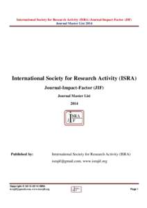 International Society for Research Activity (ISRA) Journal-Impact-Factor (JIF) Journal Master List 2014 International Society for Research Activity (ISRA) Journal-Impact-Factor (JIF) Journal Master List