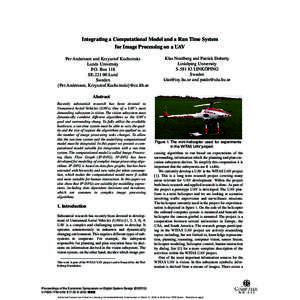 Integrating a Computational Model and a Run Time System for Image Processing on a UAV Per Andersson and Krzysztof Kuchcinski Lunds University P.O. Box 118 SE[removed]Lund