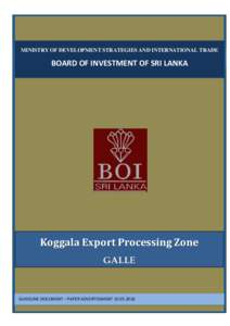 MINISTRY OF DEVELOPMENT STRATEGIES AND INTERNATIONAL TRADE  BOARD OF INVESTMENT OF SRI LANKA Koggala Export Processing Zone GALLE