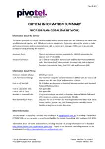 Page 1 of 2  CRITICAL INFORMATION SUMMARY PIVOT $99 PLAN (GLOBALSTAR NETWORK) Information about the Service The service provided is a Pivotel Satellite mobile satellite service which uses the Globalstar low earth orbit