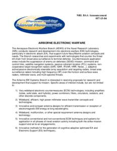 NRL BAA Announcement #AIRBORNE ELECTRONIC WARFARE The Aerospace Electronic Warfare Branch (AEWS) of the Naval Research Laboratory (NRL) conducts research and development into electronic warfare (EW) technologies