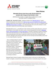 News Release Mitsubishi Electric joins forces with CSULB students to provide solar energy to local family in need GRID Alternatives Greater Los Angeles leads volunteer team to install solar power system in Long Beach hom