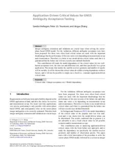 Application-Driven Critical Values for GNSS Ambiguity Acceptance Testing Sandra Verhagen, Peter J.G. Teunissen, and Jingyu Zhang Abstract