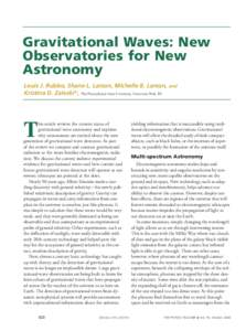Gravitational Waves: New Observatories for New Astronomy Louis J. Rubbo, Shane L. Larson, Michelle B. Larson, and Kristina D. Zaleski*, The Pennsylvania State University, University Park, PA