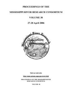 PROCEEDINGS OF THE MISSISSIPPI RIVER RESEARCH CONSORTIUM VOLUMEAprilVisit our web site:
