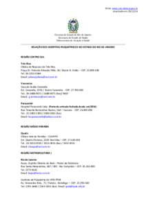 Fonte: www.cnes.datasus.gov.br Atualizado em: Governo do Estado do Rio de Janeiro Secretaria de Estado de Saúde Subsecretaria de Atenção à Saúde
