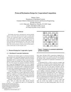 Protocol/Mechanism Design for Cooperation/Competition Makoto Yokoo Department of Intelligent Systems Graduate School of Information Science and Electrical Engineering Kyushu UniversityHakozaki, Higashi-ku, Fukuok