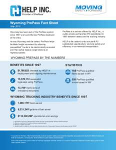 Wyoming PrePass Fact Sheet May 2016 Wyoming has been part of the PrePass system since 1997 and currently has PrePass deployed at five sites.