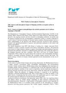 Department SAGE (Sciences de l'Atmosphère et Génie de l'Environnement) February 2018 Ph.D. Position in Atmospheric Chemistry Title: Sources and atmospheric impact of shipping activities on organic carbon in Marseil