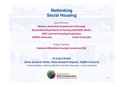 Rethinking Social Housing Core Partners Western Australian Department of Housing Queensland Department of Housing and Public Works NSW Land and Housing Corporation