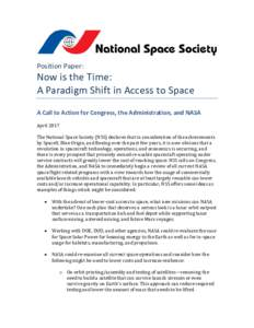 Position Paper:  Now is the Time: A Paradigm Shift in Access to Space A Call to Action for Congress, the Administration, and NASA April 2017