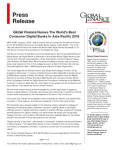 Global Finance Names The World's Best Consumer Digital Banks In Asia-Pacific 2018 NEW YORK, August 9, 2018 – Global Finance has announced the First Round winners for the 2018 World's Best Consumer Digital Banks Awa
