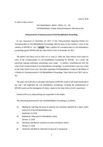 June 22, 2018 To whom it may concern, Civil Rehabilitation Debtor: MtGox Co., Ltd. Civil Rehabilitation Trustee: Nobuaki Kobayashi, Attorney-at-law Announcement of Commencement of Civil Rehabilitation Proceedings As was
