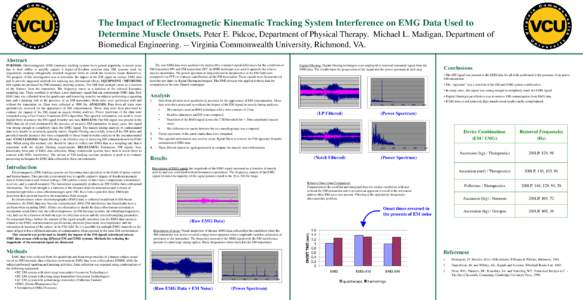 The Impact of Electromagnetic Kinematic Tracking System Interference on EMG Data Used to Determine Muscle Onsets. Peter E. Pidcoe, Department of Physical Therapy. Michael L. Madigan, Department of Biomedical Engineering.