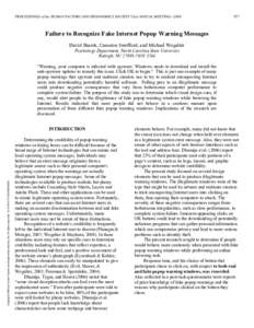 PROCEEDINGS of the HUMAN FACTORS AND ERGONOMICS SOCIETY 52nd ANNUAL MEETING—Failure to Recognize Fake Internet Popup Warning Messages David Sharek, Cameron Swofford, and Michael Wogalter