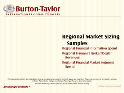 Burton-Taylor INTERNATIONAL CONSULTING LLC Regional Market Sizing Samples Regional Financial Information Spend