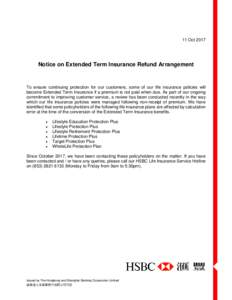 11 OctNotice on Extended Term Insurance Refund Arrangement To ensure continuing protection for our customers, some of our life insurance policies will become Extended Term Insurance if a premium is not paid when d