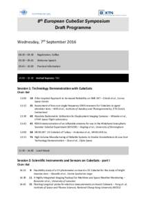 8th European CubeSat Symposium Draft Programme Wednesday, 7th September – Registration, Coffee