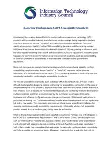 Reporting Conformance to ICT Accessibility Standards Considering the growing demand for information and communications technology (ICT) products with accessible features, manufacturers are increasingly being required to