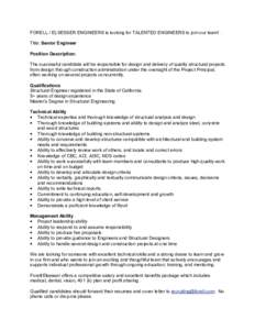 FORELL / ELSESSER ENGINEERS is looking for TALENTED ENGINEERS to join our team! . Title: Senior Engineer Position Description: The successful candidate will be responsible for design and delivery of quality structural pr
