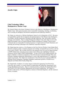 Jennifer Edgin  Chief Technology Officer Headquarters, Marine Corps Ms. Jennifer Edgin is the Senior Technical Advisor to the Director of Intelligence, Headquarters, Marine Corps. In her present position, she is responsi