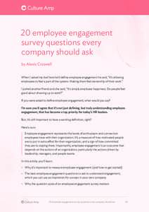 """20 employee engagement survey questions every company should ask by Alexis Croswell When I asked my dad how he'd define employee engagement he said, """"It's allowing employees to feel a part of the system. Making the"""