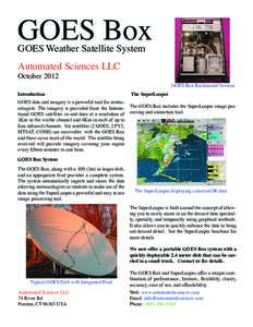 GOES Box GOES Weather Satellite System Automated Sciences LLC October 2012 Introduction