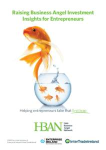 Raising Business Angel Investment Insights for Entrepreneurs Helping entrepreneurs take that first leap  HBAN is a joint initiative of