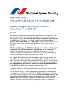 Position Statement:  The American Space Renaissance Act Comments relating to Title II Civil Space Section 204: Human Presence in Low-Earth Orbit May 2016