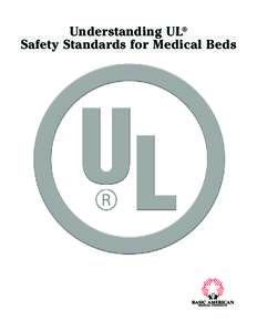 Understanding UL® Safety Standards for Medical Beds What does UL Stand For? UL stands for