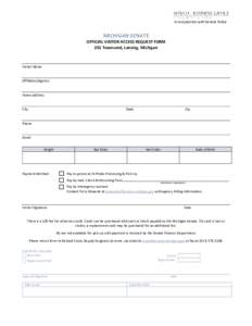 In conjunction with Senate Police  MICHIGAN SENATE OFFICIAL VISITOR ACCESS REQUEST FORM 201 Townsend, Lansing, Michigan