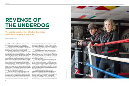 COVER  REVENGE OF THE UNDERDOG The creators and writers of Little Dog make underdogs the pick of the litter