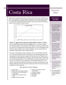 Costa Rica  JanuaryCosta Rica is an attractive market for U.S. exports. Costa Rica consumers are highly receptive to U.S. food brands, trends and retailers, making the country ripe for export potential.