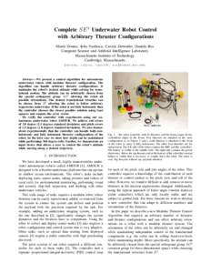 Complete SE 3 Underwater Robot Control with Arbitrary Thruster Configurations Marek Doniec, Iuliu Vasilescu, Carrick Detweiler, Daniela Rus Computer Science and Artificial Intelligence Laboratory Massachusetts Institute