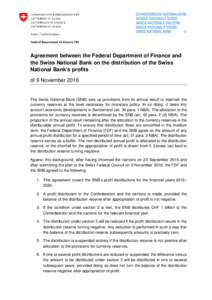 Agreement between the Federal Department of Finance and the Swiss National Bank on the distribution of the Swiss National Bank's profits of 9 NovemberThe Swiss National Bank (SNB) sets up provisions from its ann