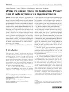 Proceedings on Privacy Enhancing Technologies ; ):179–199  Steven Goldfeder*, Harry Kalodner, Dillon Reisman, and Arvind Narayanan When the cookie meets the blockchain: Privacy risks of web payments via cryptocu