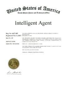 Intelligent Agent Reg. No. 4,427,403 Registered Nov. 5, 2013 Int. Cl.: 42  VANTAGE LEARNING (USA), LLC (DELAWARE LIMITED LIABILITY COMPANY)