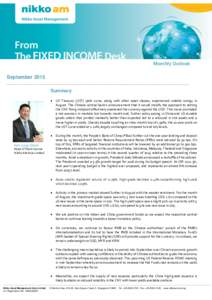 Monthly Outlook September 2015 Summary  US Treasury (UST) yield curve, along with other asset classes, experienced volatile swings in August. The Chinese central bank's announcement that it would modify the approach